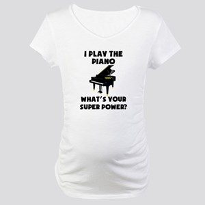 I Play The Piano Whats Your Super Power? Maternity