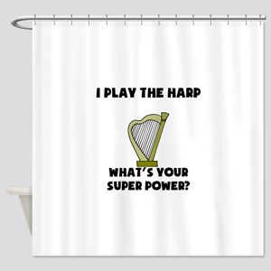 I Play The Harp Whats Your Super Power? Shower Cur