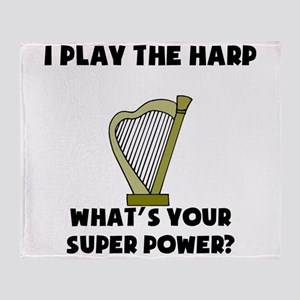 I Play The Harp Whats Your Super Power? Throw Blan