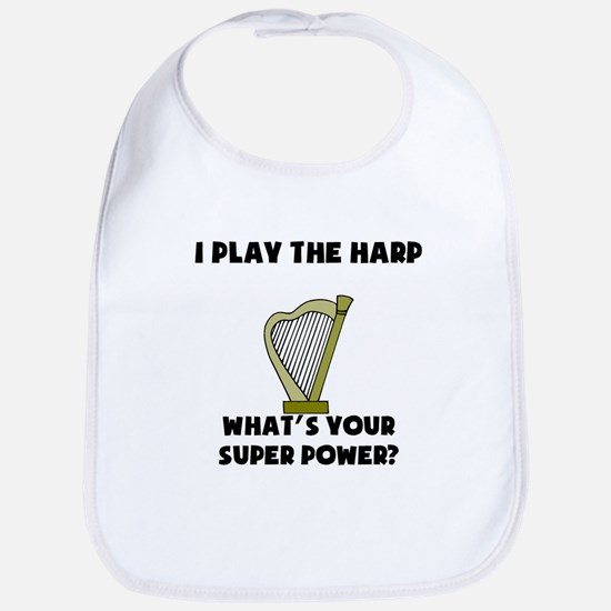 I Play The Harp Whats Your Super Power? Bib