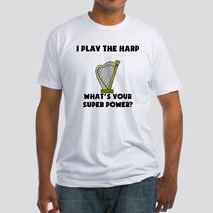 I Play The Harp Whats Your Super Power? T-Shirt