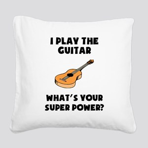 I Play The Guitar Whats Your Super Power? Square C