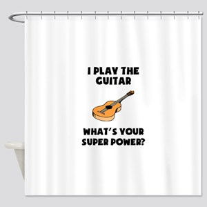 I Play The Guitar Whats Your Super Power? Shower C