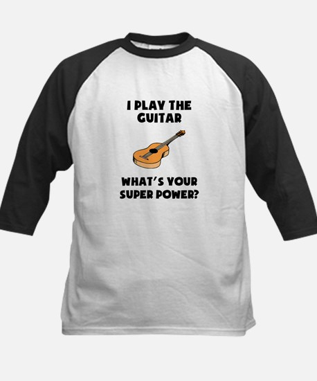 I Play The Guitar Whats Your Super Power? Baseball