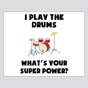 I Play The Drums Whats Your Super Power? Posters