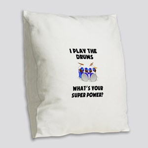 I Play The Drums Whats Your Super Power? Burlap Th