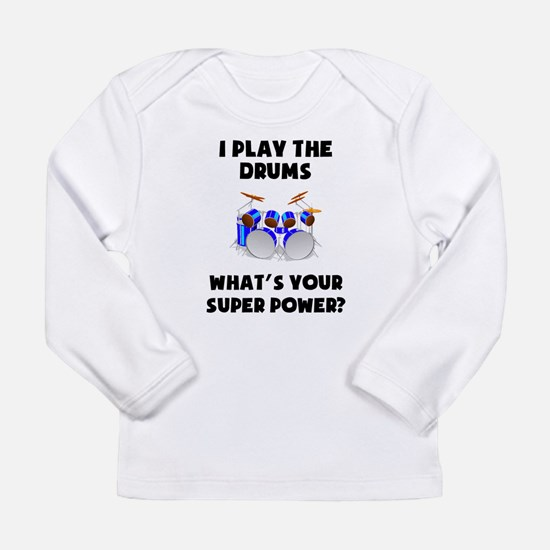 I Play The Drums Whats Your Super Power? Long Slee