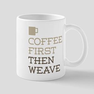 Coffee Then Weave Mugs