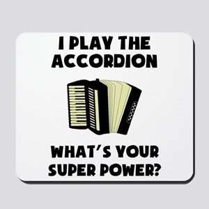 I Play The Accordion Whats Your Super Power? Mouse