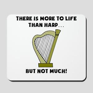 More To Life Than Harp Mousepad