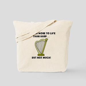 More To Life Than Harp Tote Bag