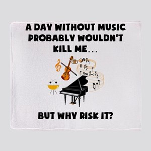 A Day Without Music Throw Blanket