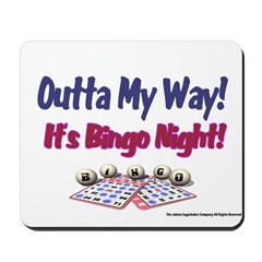 Outta My Way It's Bingo Night Mousepad