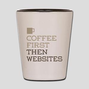 Coffee Then Websites Shot Glass
