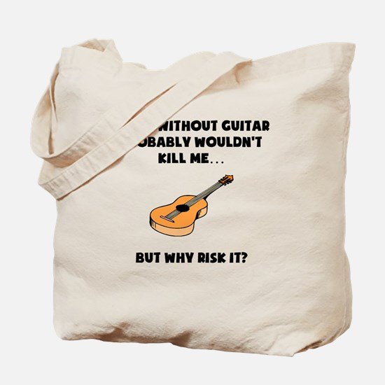A Day Without Guitar Tote Bag