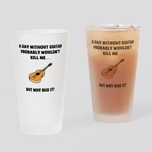 A Day Without Guitar Drinking Glass