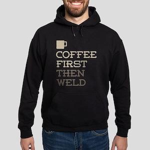 Coffee Then Weld Hoodie (dark)