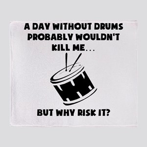 A Day Without Drums Throw Blanket
