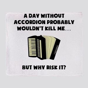 A Day Without Accordion Throw Blanket