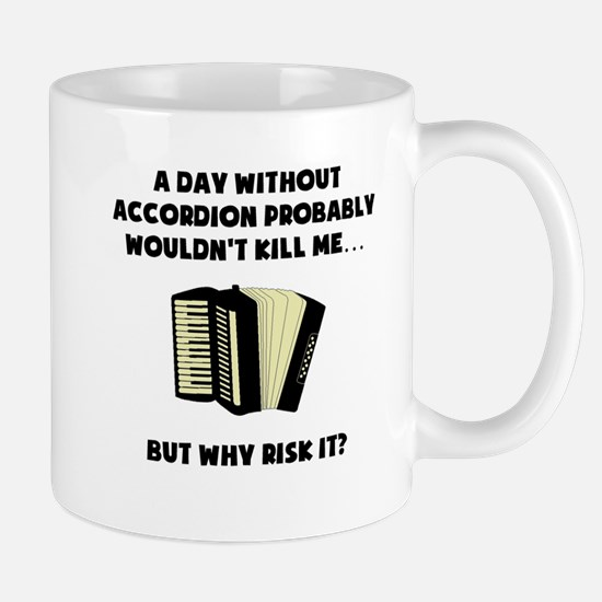 A Day Without Accordion Mugs