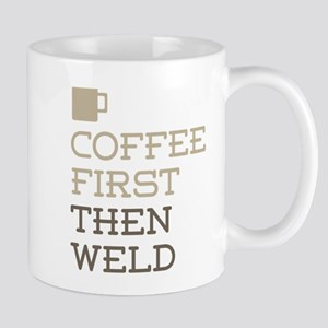 Coffee Then Weld Mugs