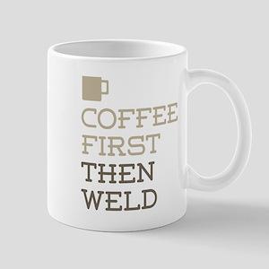 Coffee Then Weld Mugs