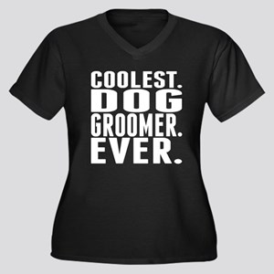 Coolest. Dog Groomer. Ever. Plus Size T-Shirt