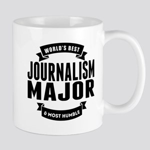 Worlds Best And Most Humble Journalism Major Mugs