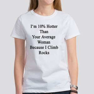 I'm 10% Hotter Than Your Average W Women's T-Shirt