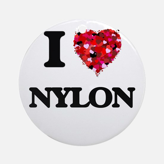 I Love Nylon Ornament (Round)