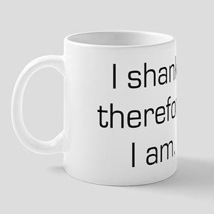 I Shank Therefore I Am Mug