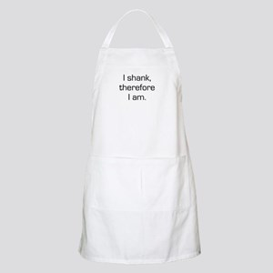 I Shank Therefore I Am BBQ Apron