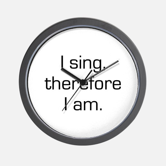 I Sing Therefore I Am Wall Clock