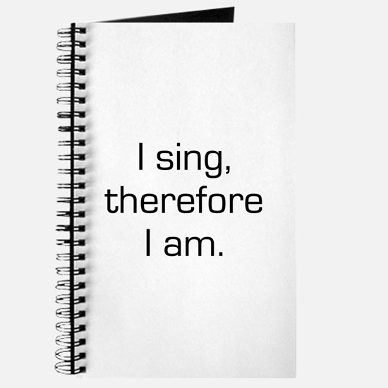I Sing Therefore I Am Journal