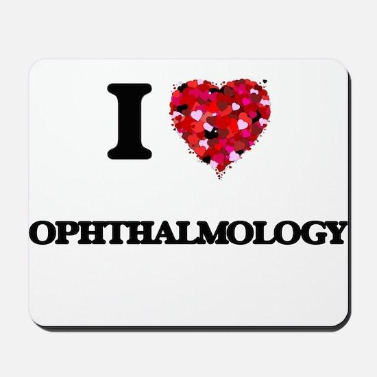 I Love Ophthalmology Mousepad
