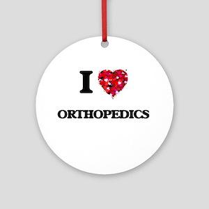 I Love Orthopedics Ornament (Round)