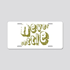 Never Settle Aluminum License Plate