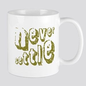 Never Settle Mugs