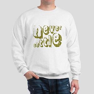 Never Settle Sweatshirt