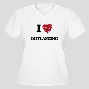 I Love Outlasting Plus Size T-Shirt
