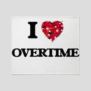 I Love Overtime Throw Blanket