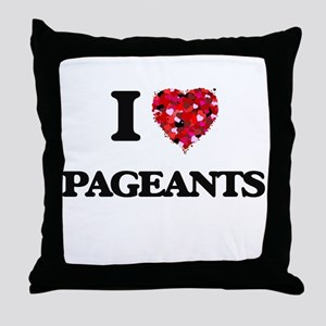 I Love Pageants Throw Pillow