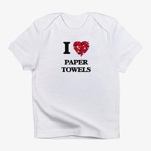 I Love Paper Towels Infant T-Shirt