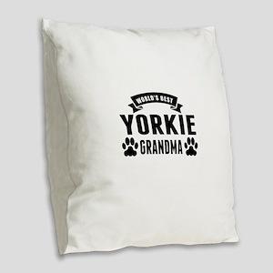 Worlds Best Yorkie Grandma Burlap Throw Pillow