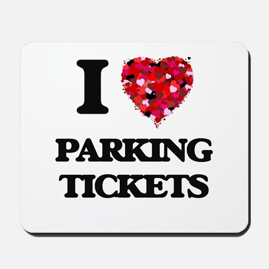 I Love Parking Tickets Mousepad