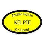 Spoiled Kelpie On Board Oval Sticker