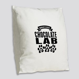 Worlds Best Chocolate Lab Dad Burlap Throw Pillow