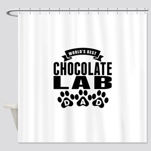 Worlds Best Chocolate Lab Dad Shower Curtain