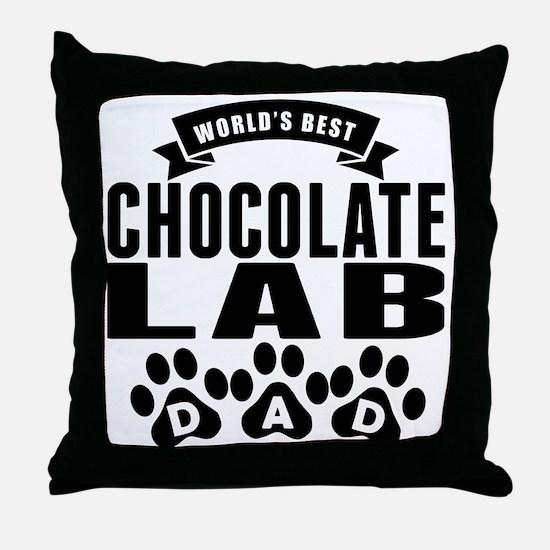 Worlds Best Chocolate Lab Dad Throw Pillow
