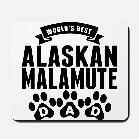 Worlds Best Alaskan Malamute Dad Mousepad